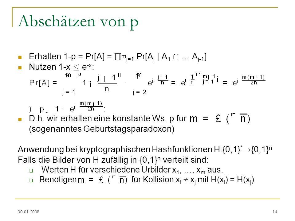 Abschätzen von p Erhalten 1-p = Pr[A] = mj=1 Pr[Aj | A1 Å … Aj-1]